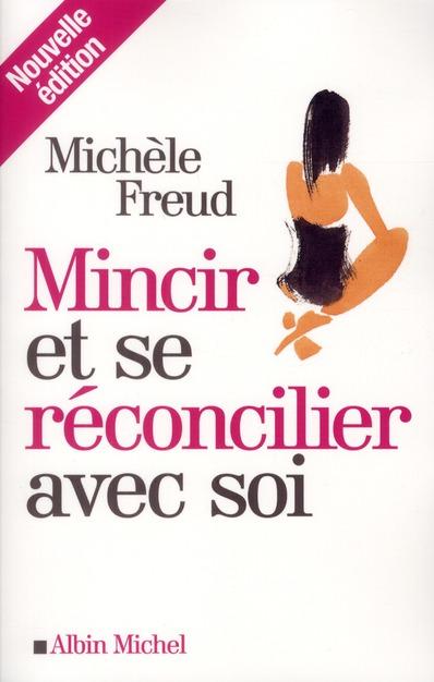 Mincir Et Se Reconcilier Avec Soi (Edition 2012)