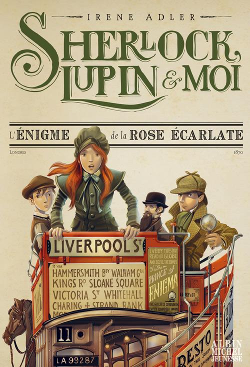 Sherlock, Lupin & moi T.3 ; l'énigme de la rose écarlate