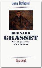 Bernard Grasset ; vie et passions d'un éditeur