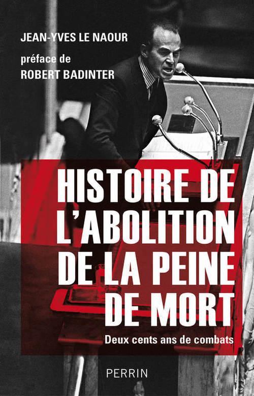 Histoire de l'abolition de la peine de mort ; deux cents ans de combats