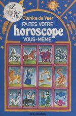 Faites votre horoscope vous-même  - Olenka De Veer