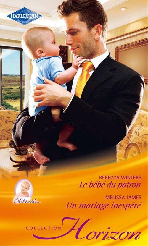 Vente EBooks : Le bébé du patron - Un mariage inespéré  - Rebecca Winters  - Melissa James