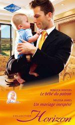 Vente Livre Numérique : Le bébé du patron - Un mariage inespéré  - Rebecca Winters - Melissa James