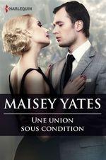 Vente Livre Numérique : Une union sous condition  - Maisey Yates