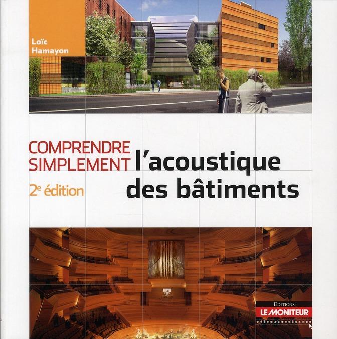Comprendre simplement ; l'acoustique des bâtiments (2e édition)