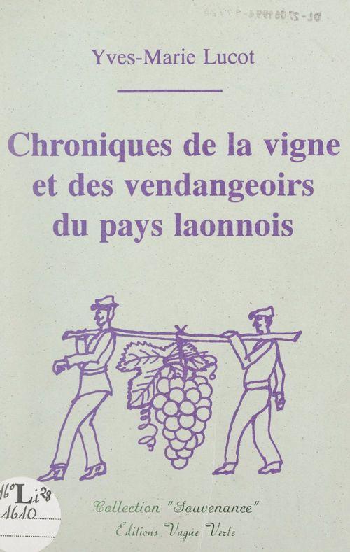 Chroniques de la vigne et des vendangeoirs du pays laonnois