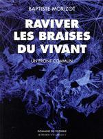 Couverture de Raviver Les Braises Du Vivant - Un Front Commun