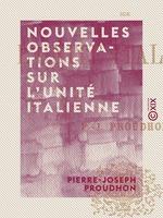 Vente EBooks : Nouvelles observations sur l'unité italienne  - Pierre-Joseph Proudhon