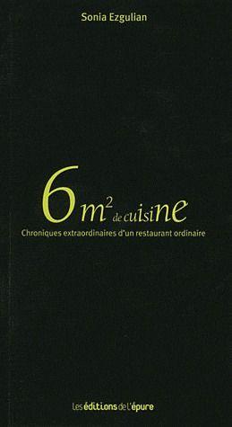 6m2 de cuisine ou les chroniques extraordinaires d'un restaurant ordinaire