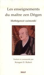 Enseignements du maître zen Dôgen ; Shôbôgenzô Zuimonki