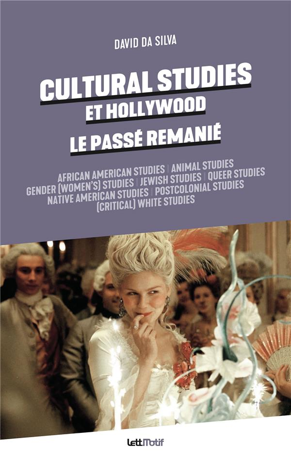 Cultural Studies et Hollywood ; le passé remanié