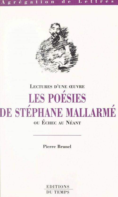 Les poésies de Stéphane Mallarmé ou Échec au néant