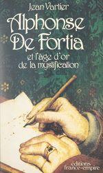 Alphonse de Fortia, Marseillais pince-sans-rire  - Jean Vartier