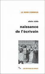 Vente EBooks : Naissance de l'écrivain  - Alain Viala