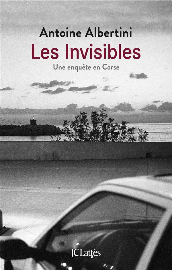 Les invisibles ; une enquête en Corse