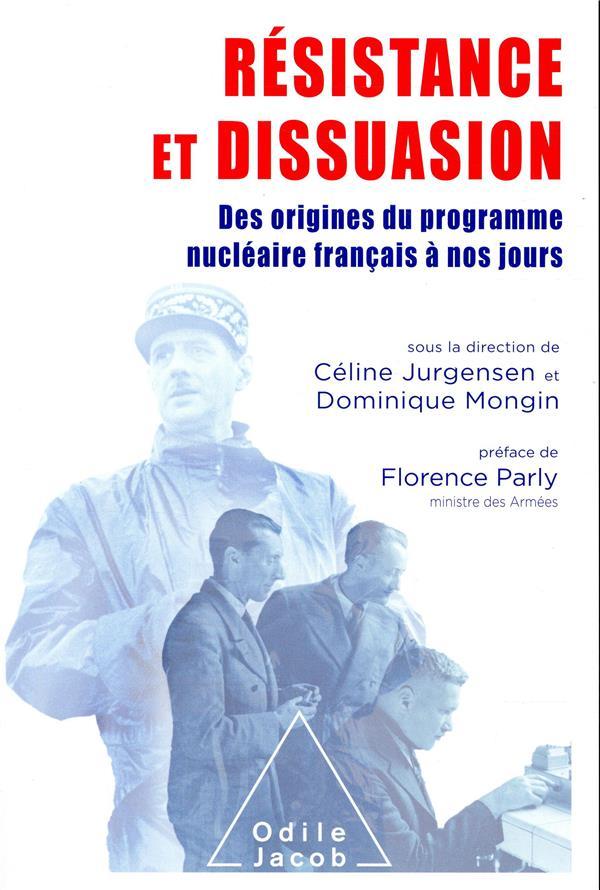 Résistance et dissuasion ; des roigines du programme nucléaire français à nos jours