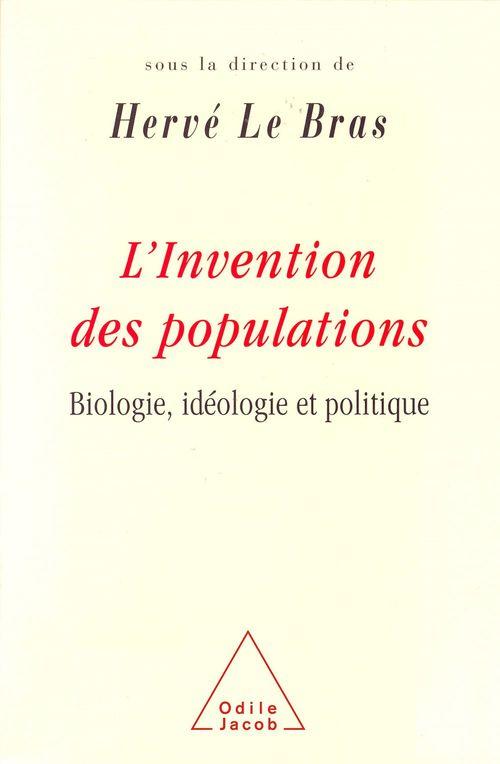 L'invention des populations ; biologie, idéologie et politique