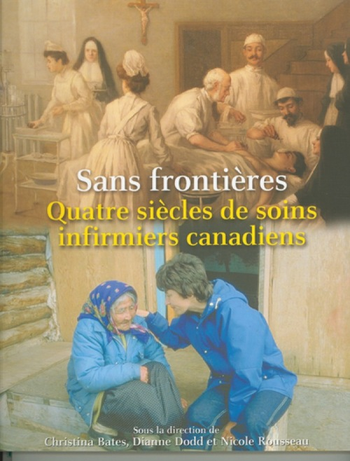 Sans frontieres quatre siecle de soins infirmiers canadiens
