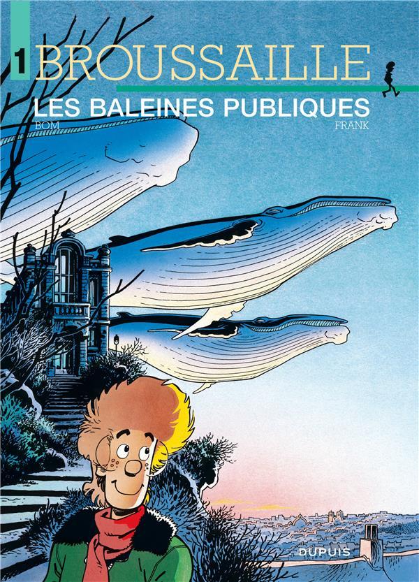 Broussaille T.1 ; les baleines publiques
