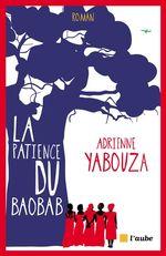 Vente Livre Numérique : La patience du baobab  - Adrienne YABOUZA