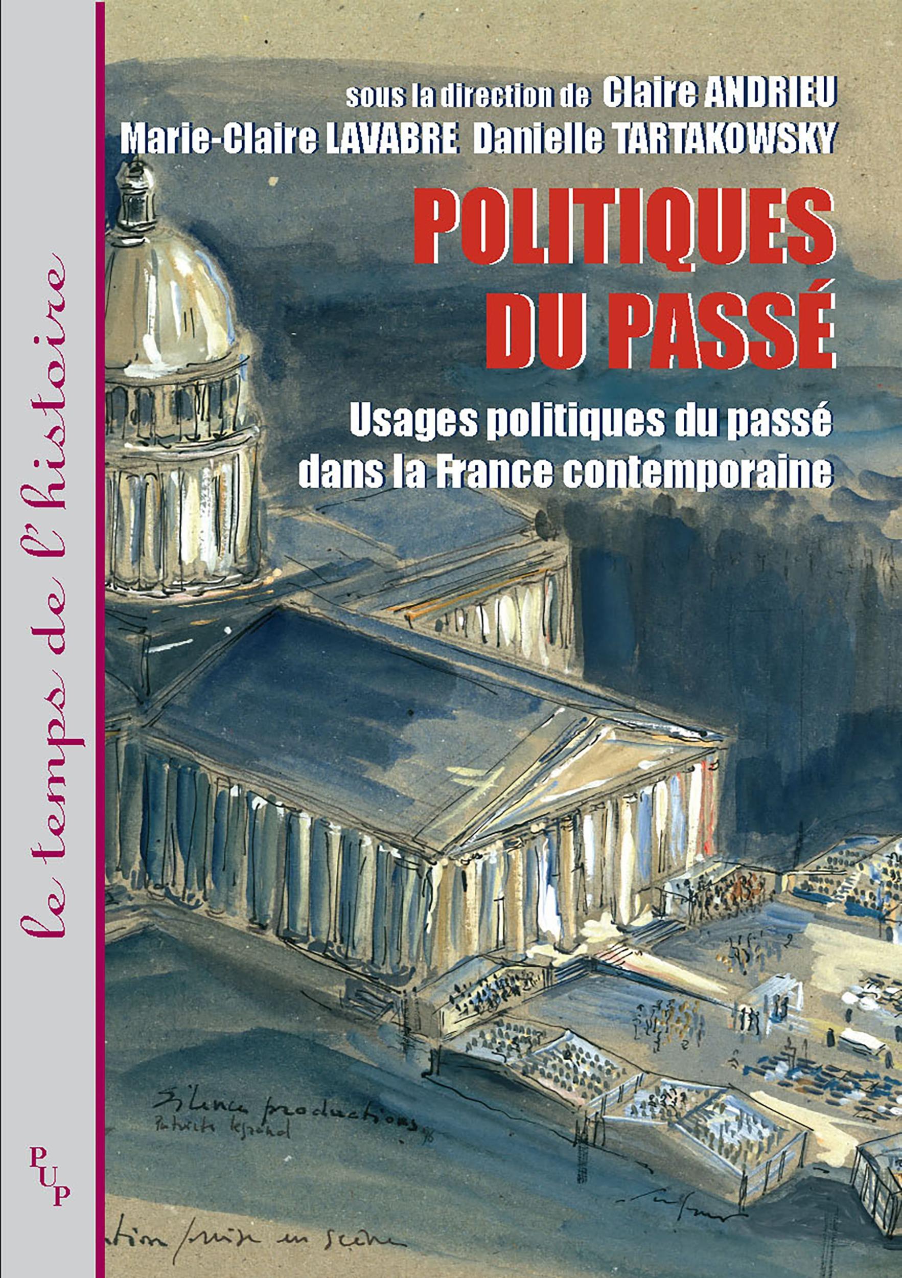 Politiques du passe. usages politiques du passe dans la france contemporaine