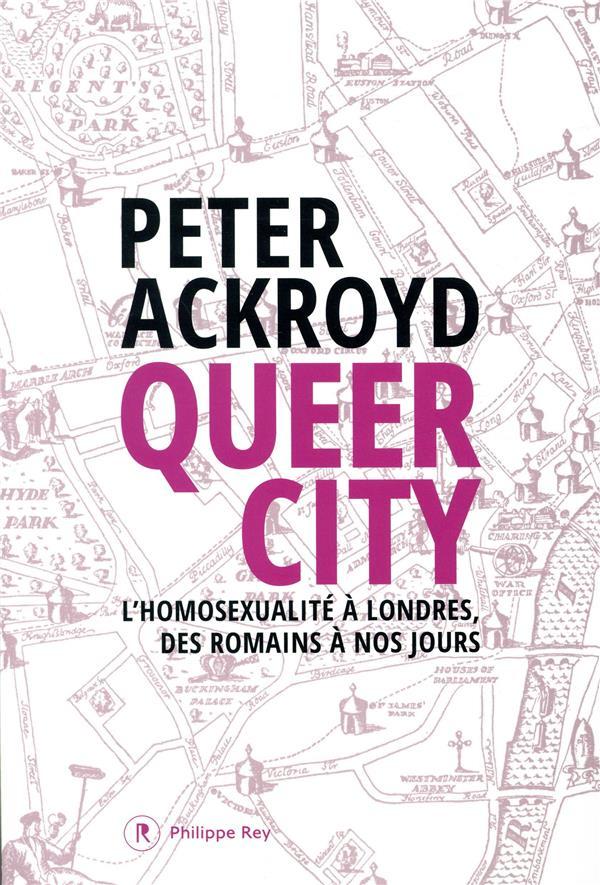 Queer city ; l'homosexualité à Londres, des Romains à nos jours