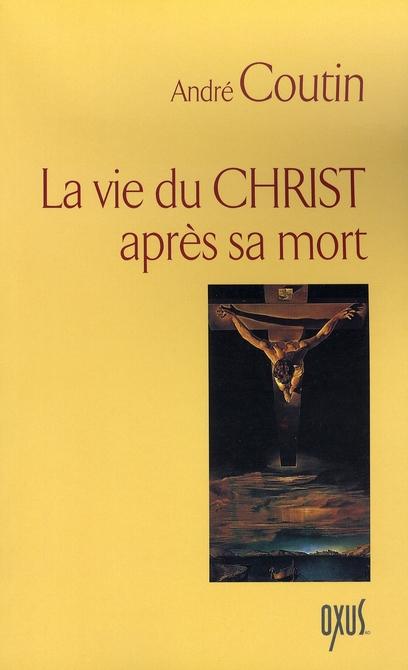 La vie du christ apres sa mort