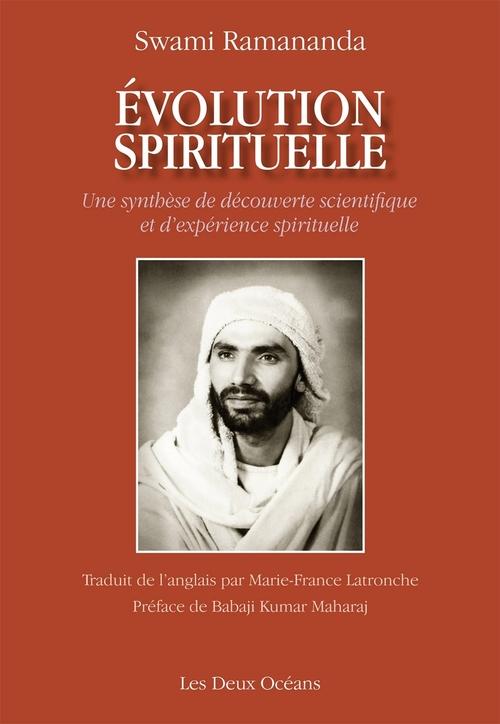 évolution spirituelle ; une synthèse de découverte scientifique et d'expérience spirituelle