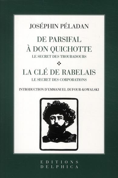 De Parsifal à Don Quichotte ; le secret des troubadours