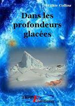 Dans les Profondeurs Glacées  - Wilkie Collins