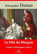 Vente EBooks : La Fille du marquis (Création et Rédemption partie II) - suivi d'annexes  - Alexandre Dumas