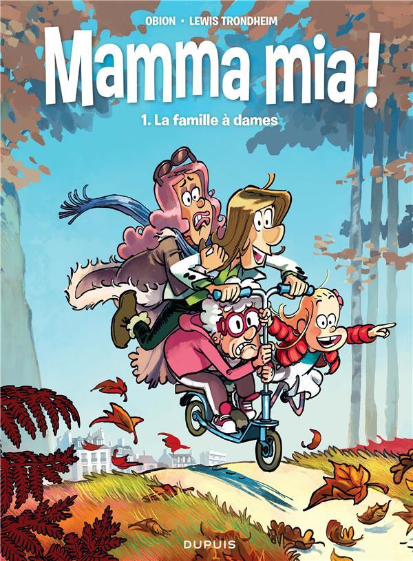 MAMMA MIA ! - TOME 1 - LA FAMILLE A DAMES TRONDHEIM/OBION