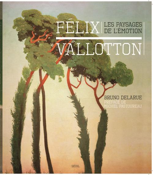 Félix Vallotton ; les paysages de l'émotion