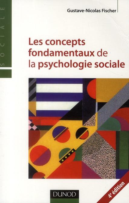 Les Concepts Fondamentaux De La Psychologie Sociale (4e Edition)