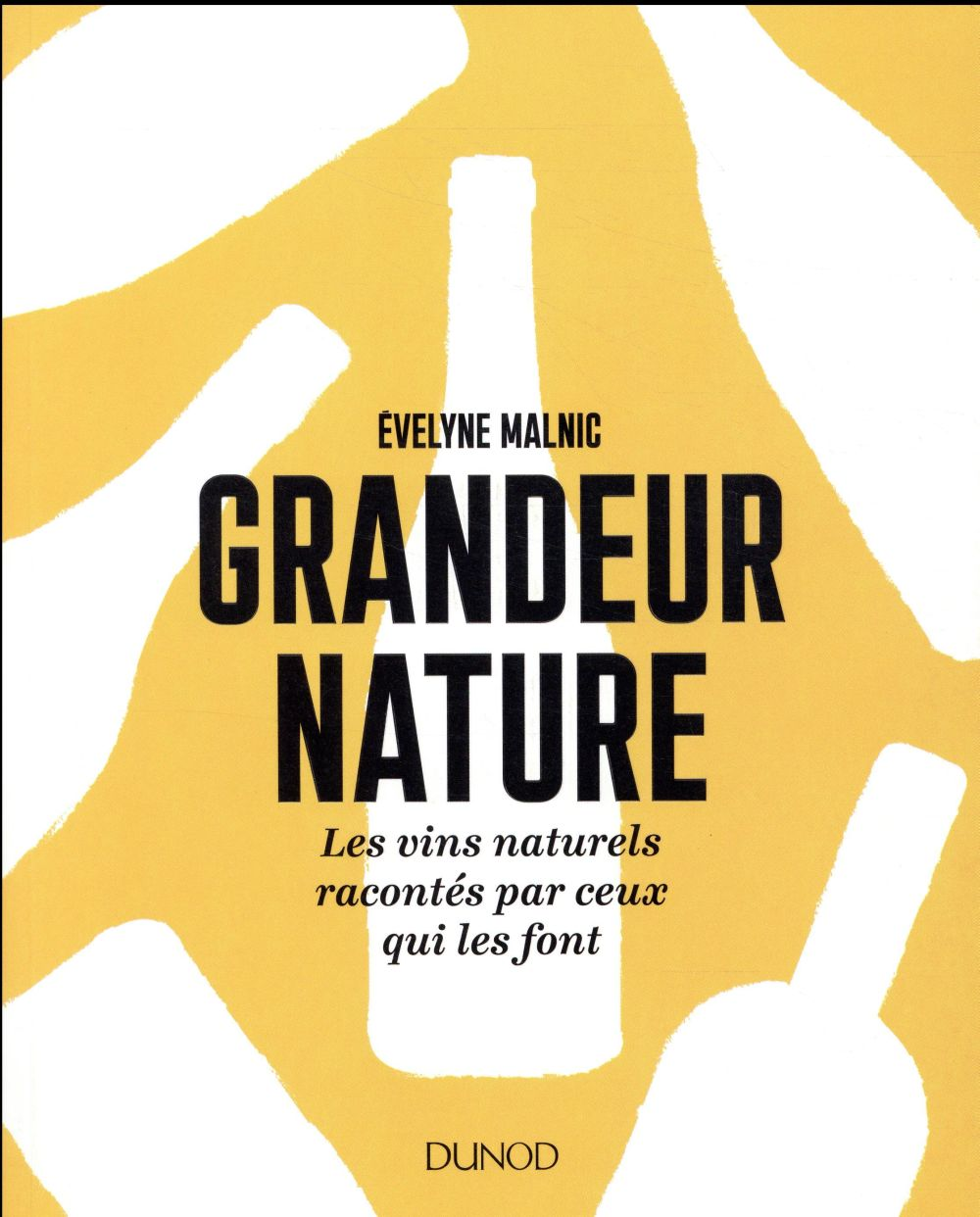 GRANDEUR NATURE - LES VINS NATURELS RACONTES PAR CEUX QUI LES FONT