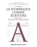 Vente Livre Numérique : Le numérique comme écriture  - Emmanuel Souchier - Étienne Candel - Valérie Jeanne-Perrier - Gustavo Gomez-Mejia