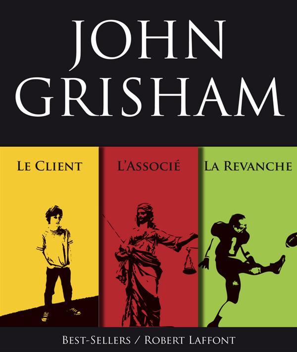 Vente Livre Numérique : Trois romans de John Grisham : L'Associé, Le Client et La Revanche  - John Grisham