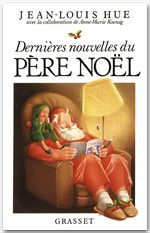 Dernières nouvelles du père Noël  - Jean-Louis Hue
