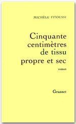 Cinquante centimètres de tissu propre et sec  - Michèle Fitoussi