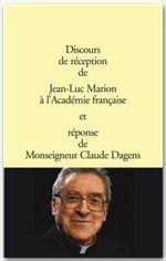 Discours de réception à l'Académie française et réponse de Claude Dagens