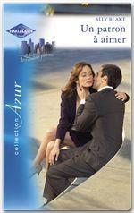 Vente EBooks : Un patron à aimer (Harlequin Azur)  - Ally Blake