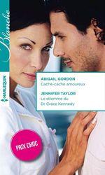 Vente Livre Numérique : Cache-cache amoureux - Le dilemme du Dr Grace Kennedy  - Abigail Gordon - Jennifer Taylor