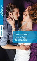 Vente Livre Numérique : Le mariage du scandale  - Chantelle Shaw