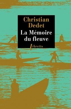 La mémoire du fleuve ; l'Afrique aventureuse de Jean Michonnet