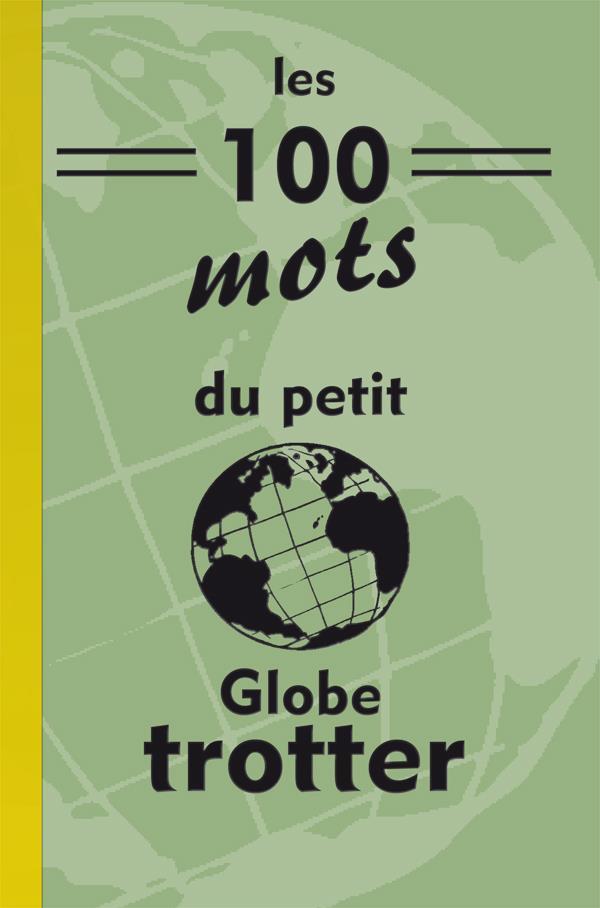 Les 100 mots du petit globe-trotter