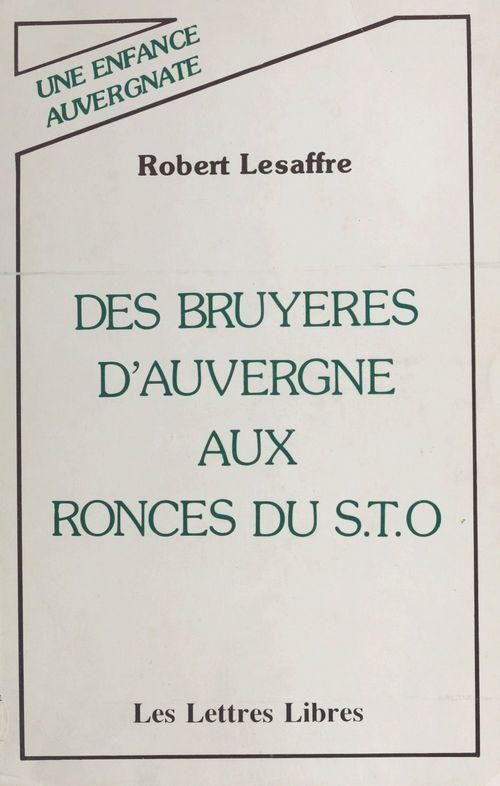 Des bruyères d'Auvergne aux ronces du S.T.O. : une vie auvergnate
