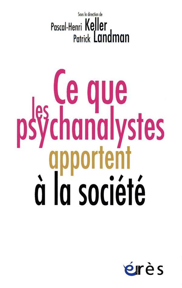 CE QUE LES PSYCHANALYSTES APPORTENT A LA SOCIETE XXX