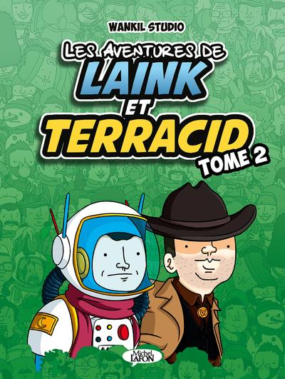 LES AVENTURES DE LAINK ET TERRACID - TOME 2 - VOL02 LAINK & TERRACID