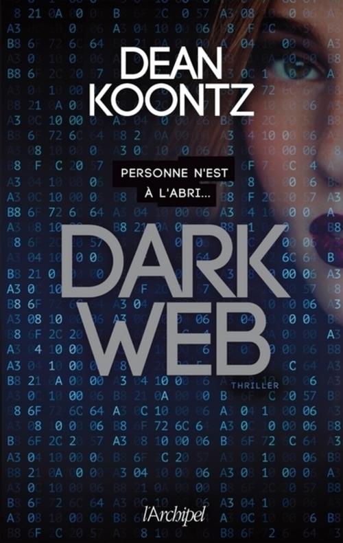 Dark web ; personne n'est à l'abri...
