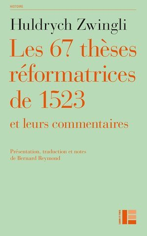 Les thèses réformatrices de 1523 et leurs commentaires  - Huldrych Zwingli